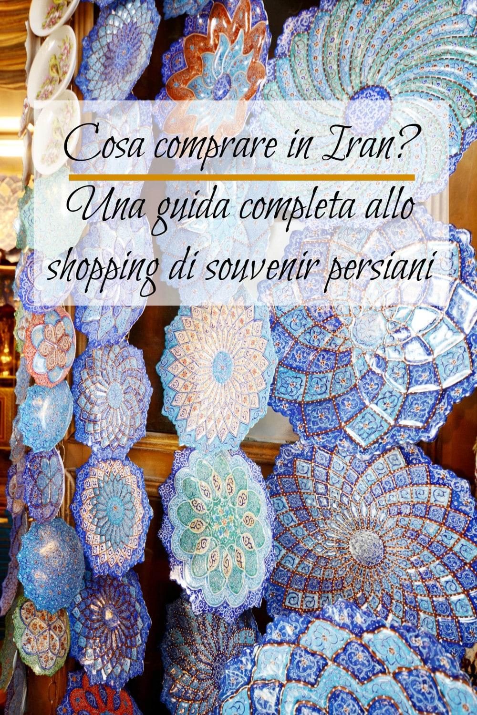 Comprare in Iran, una guida allo shopping di souvenir persiani
